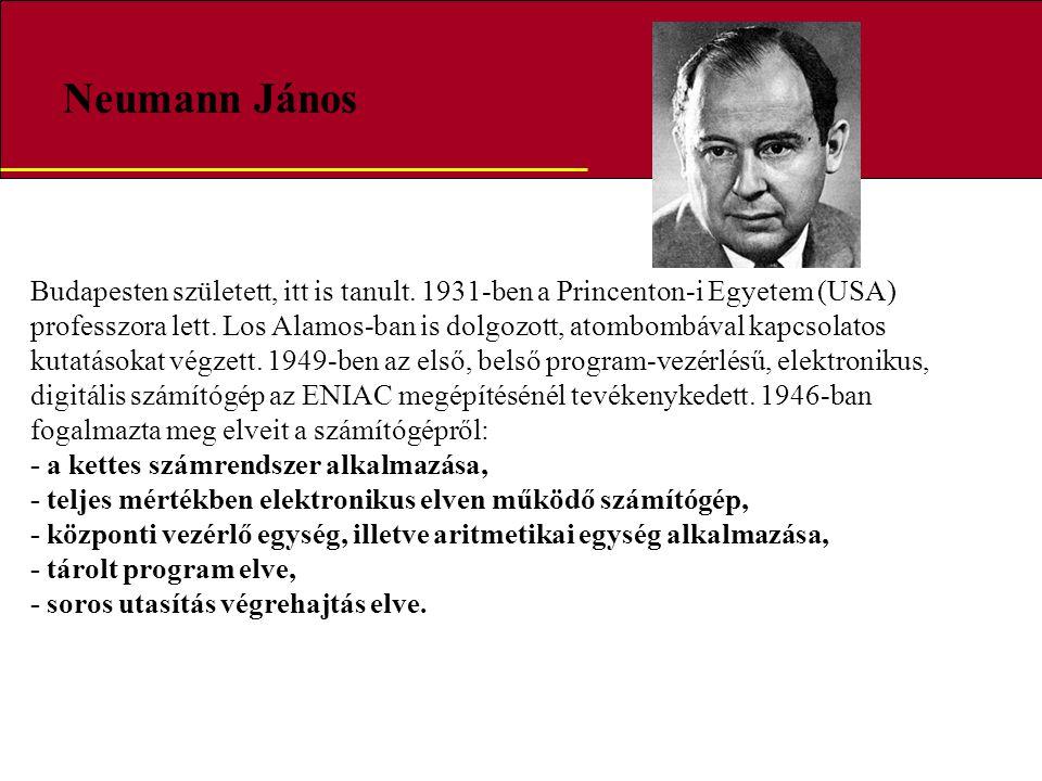 Neumann János Budapesten született, itt is tanult. 1931-ben a Princenton-i Egyetem (USA) professzora lett. Los Alamos-ban is dolgozott, atombombával k