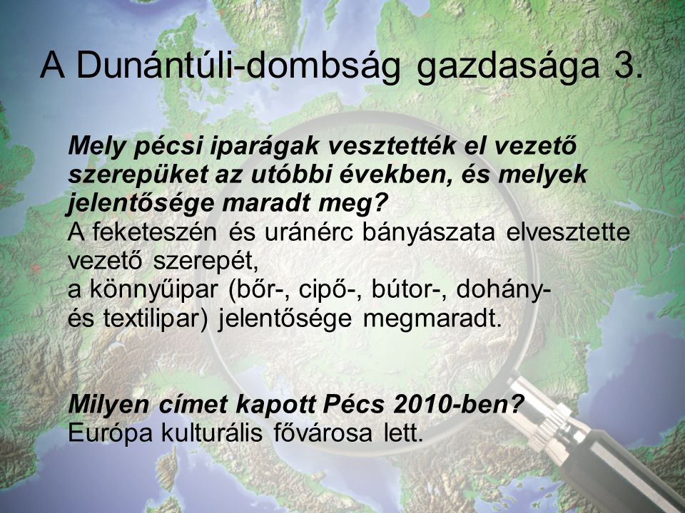 A Dunántúli-dombság gazdasága 3.