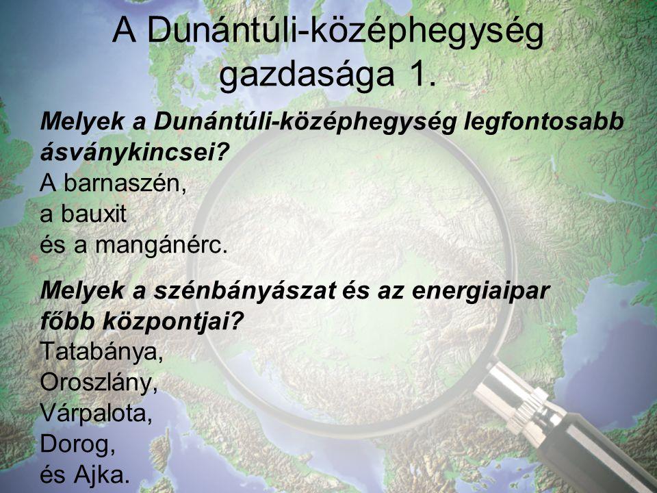 Melyek a Dunántúli-középhegység legfontosabb ásványkincsei.