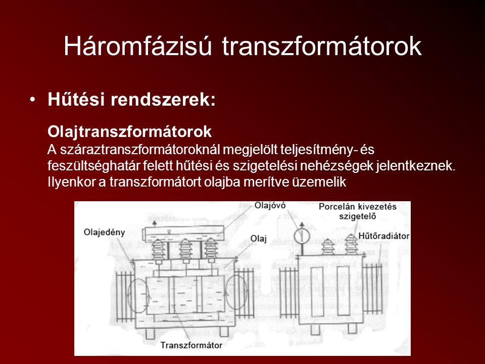 Háromfázisú transzformátorok Hűtési rendszerek: Olajtranszformátorok A száraztranszformátoroknál megjelölt teljesítmény- és feszültséghatár felett hűt