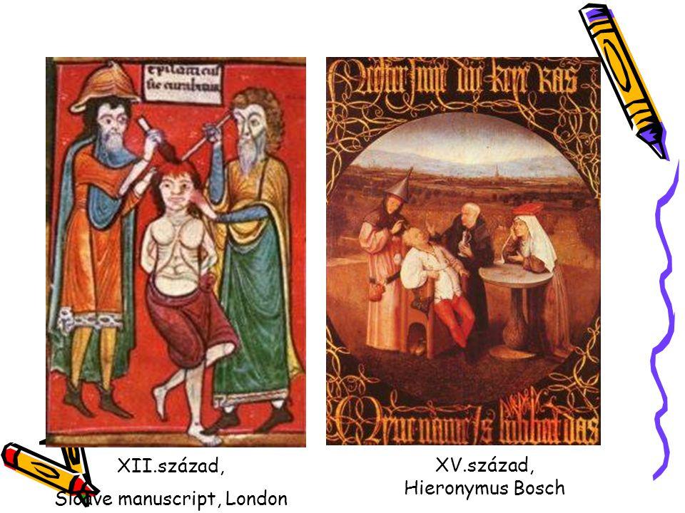 XII.század, Sloave manuscript, London XV.század, Hieronymus Bosch