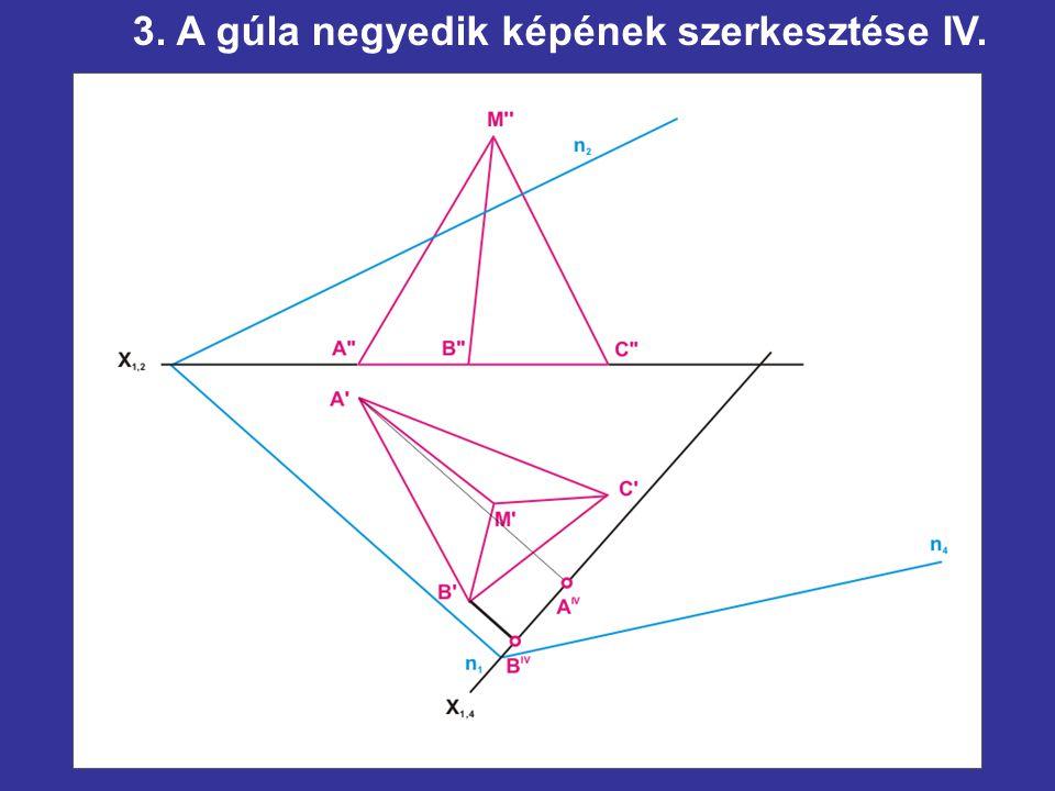 3. A gúla negyedik képének szerkesztése IV.