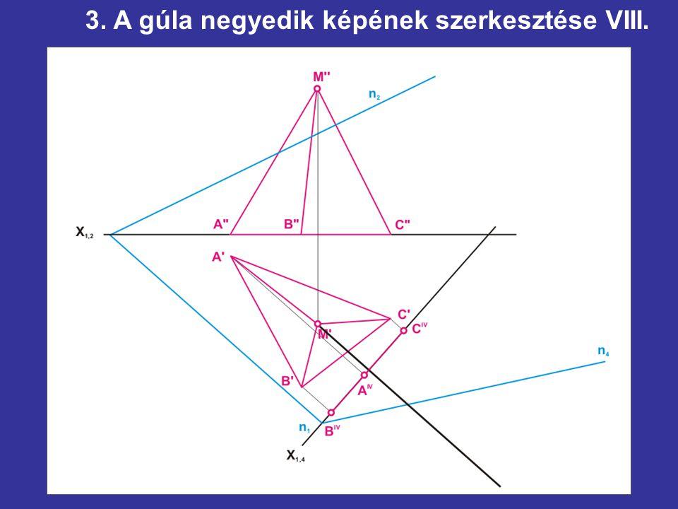 3. A gúla negyedik képének szerkesztése VIII.