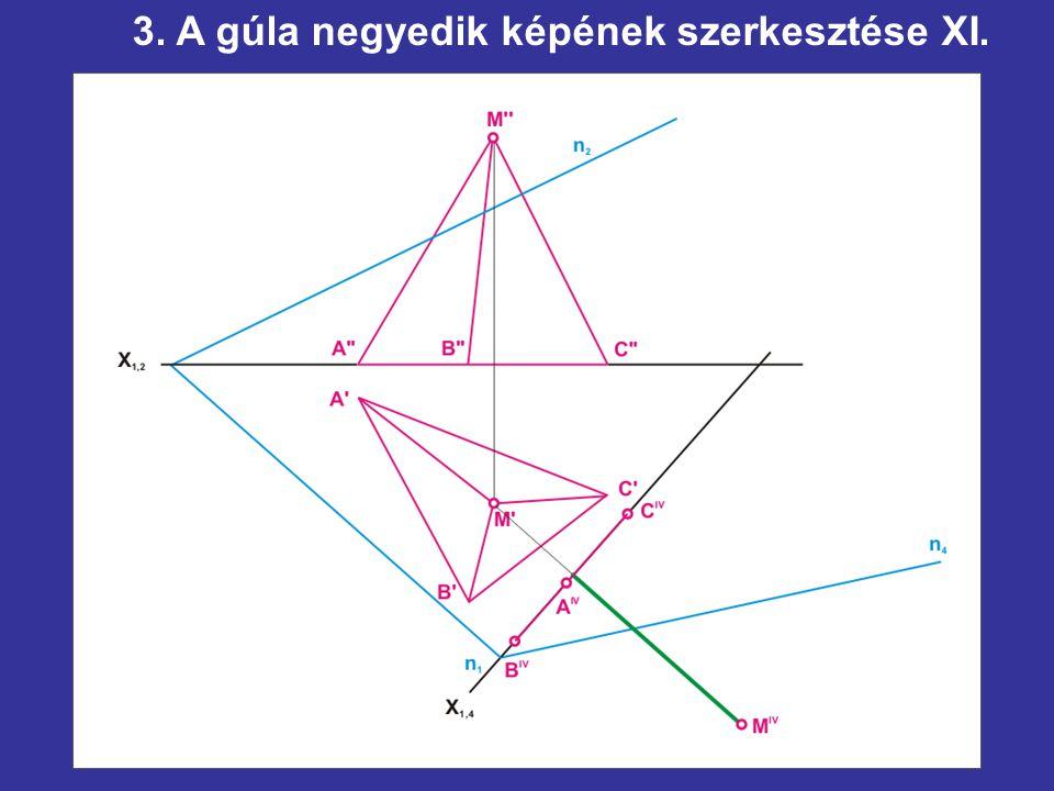 3. A gúla negyedik képének szerkesztése XI.