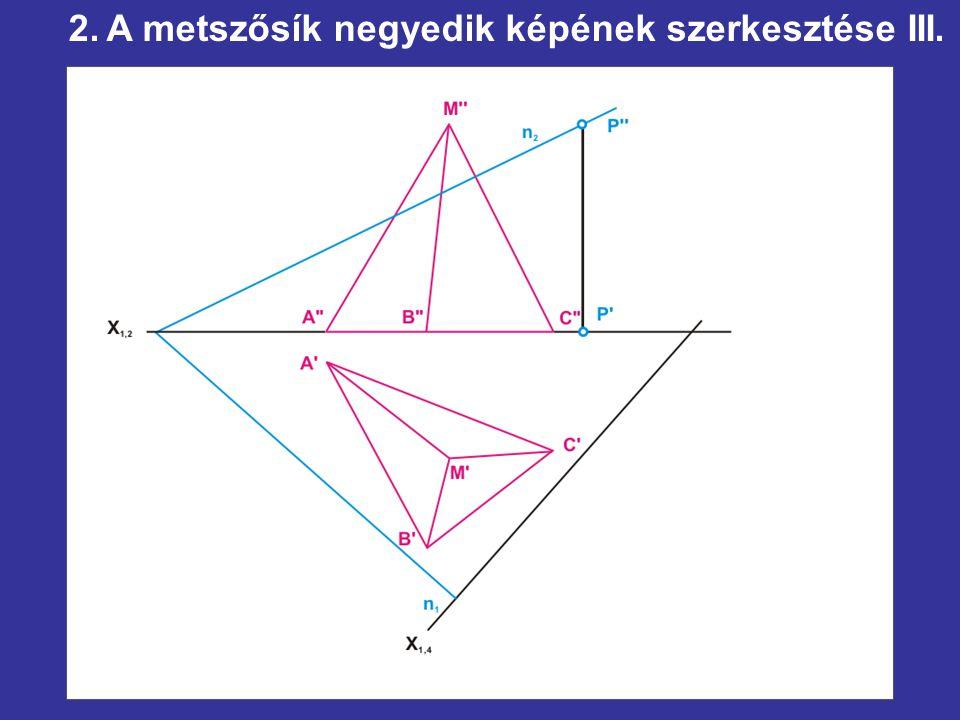 2. A metszősík negyedik képének szerkesztése III.