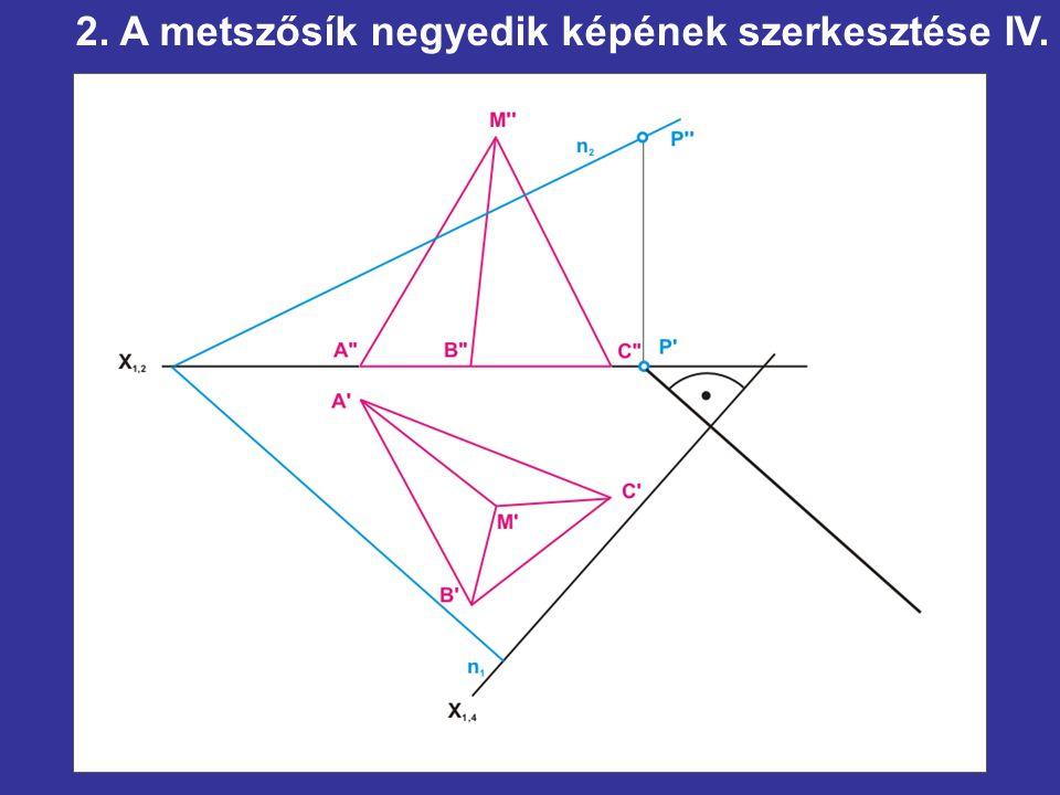 2. A metszősík negyedik képének szerkesztése V.