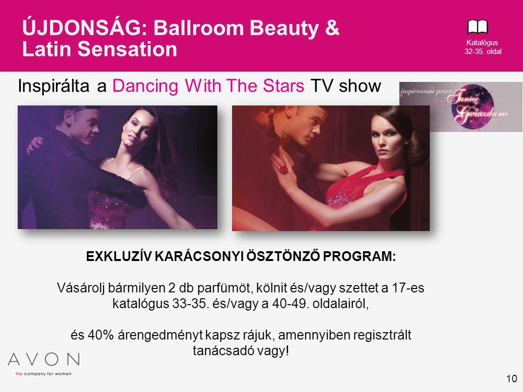 10 ÚJDONSÁG: Ballroom Beauty & Latin Sensation Inspirálta a Dancing With The Stars TV show EXKLUZÍV KARÁCSONYI ÖSZTÖNZŐ PROGRAM: Vásárolj bármilyen 2