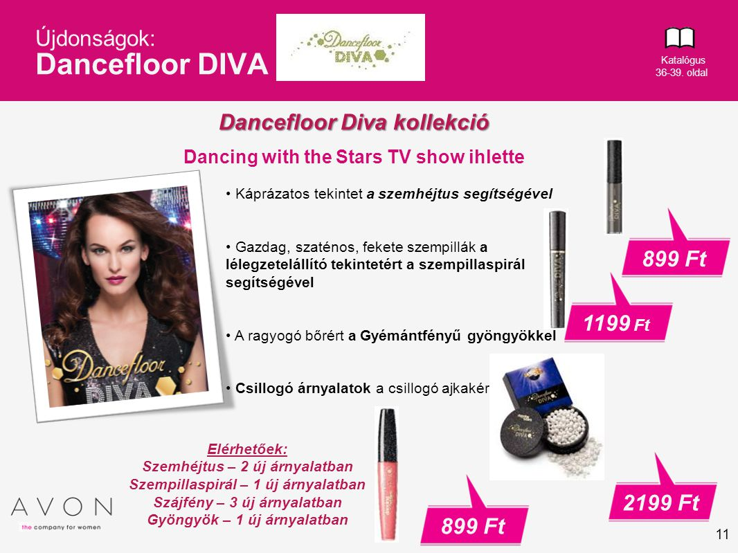 11 Újdonságok: Dancefloor DIVA Dancefloor Diva kollekció Dancing with the Stars TV show ihlette 899 Ft Káprázatos tekintet a szemhéjtus segítségével G