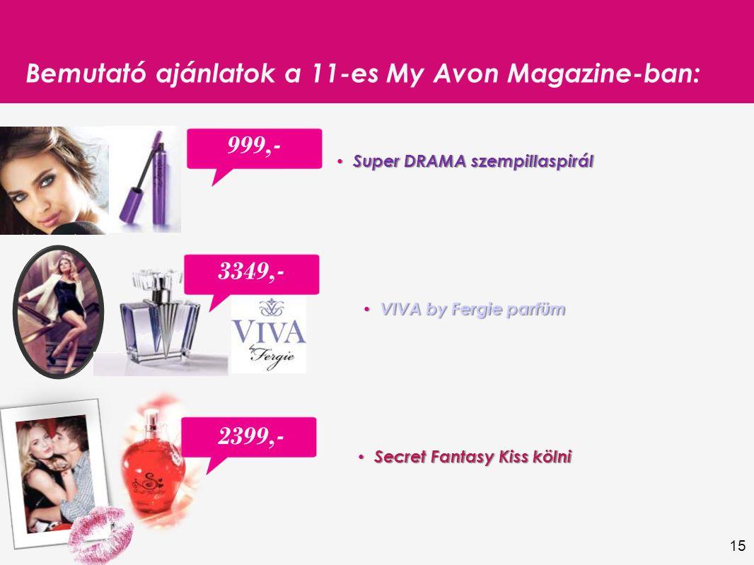 15 Bemutató ajánlatok a 11-es My Avon Magazine-ban: Super DRAMA szempillaspirál Super DRAMA szempillaspirál VIVA by Fergie parfüm VIVA by Fergie parfüm Secret Fantasy Kiss kölni Secret Fantasy Kiss kölni 999,- 2399,- 3349,-