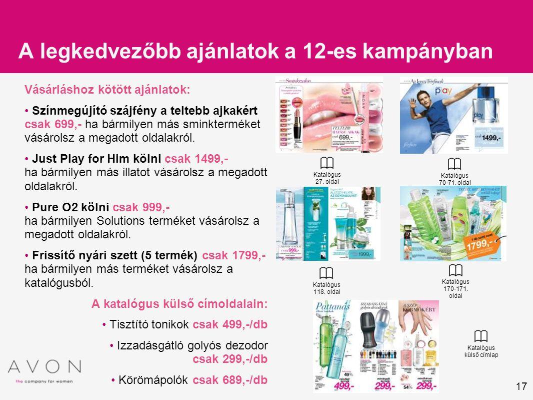 17 Vásárláshoz kötött ajánlatok: Színmegújító szájfény a teltebb ajkakért csak 699,- ha bármilyen más sminkterméket vásárolsz a megadott oldalakról. J
