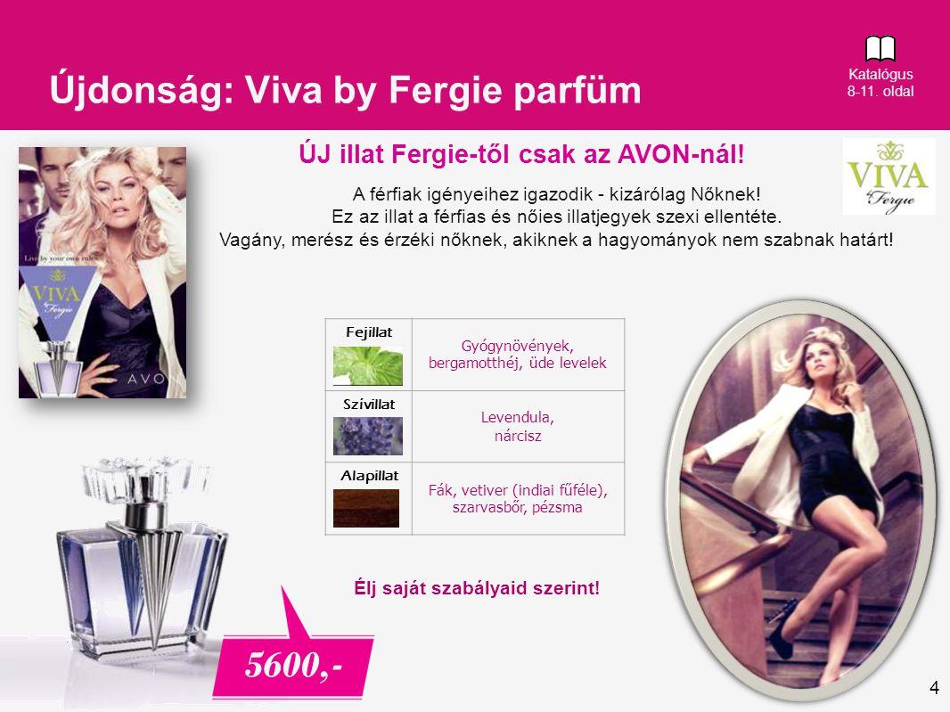 4 Újdonság: Viva by Fergie parfüm Fejillat Gyógynövények, bergamotthéj, üde levelek Szívillat Levendula, nárcisz Alapillat Fák, vetiver (indiai fűféle