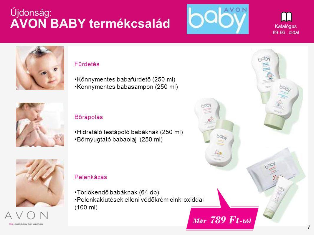 7 Fürdetés Könnymentes babafürdető (250 ml) Könnymentes babasampon (250 ml) Bőrápolás Hidratáló testápoló babáknak (250 ml) Bőrnyugtató babaolaj (250
