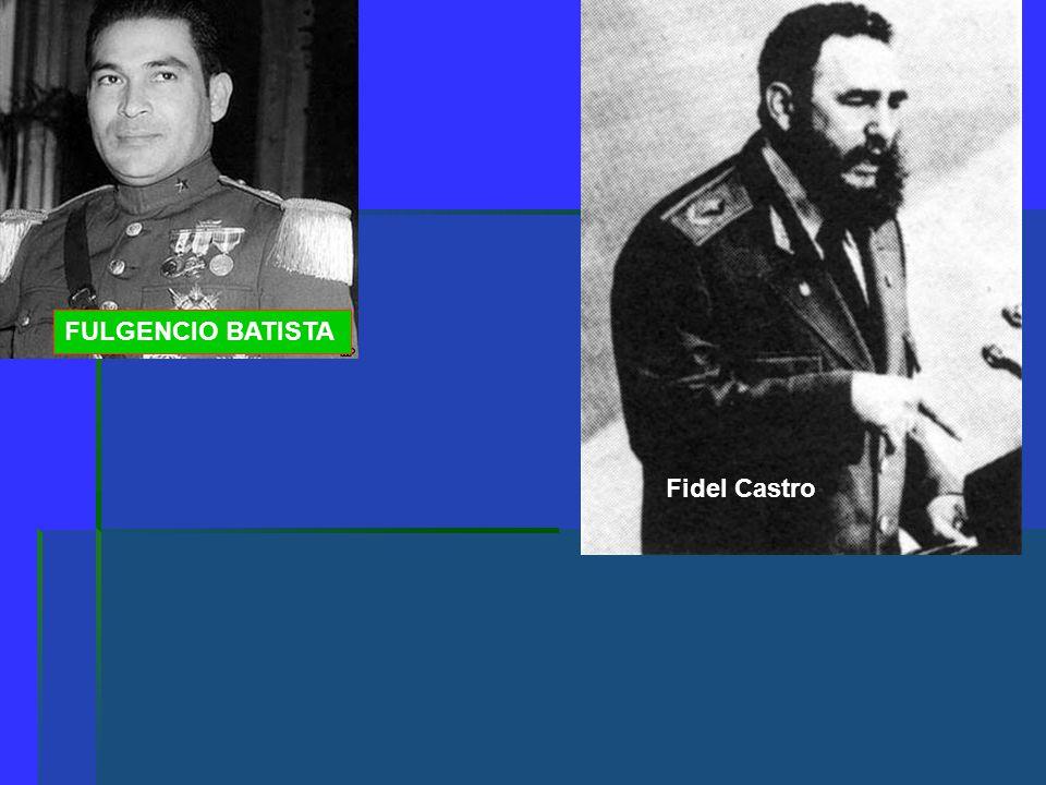 FULGENCIO BATISTA Fidel Castro