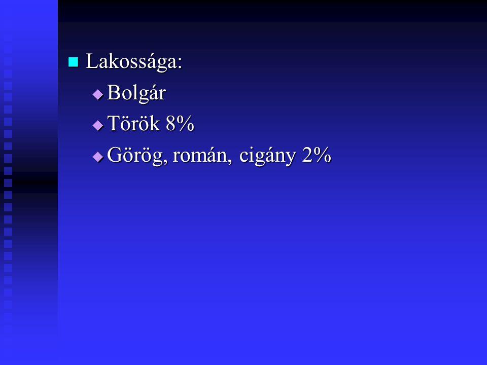Lakossága: Lakossága:  Bolgár  Török 8%  Görög, román, cigány 2%