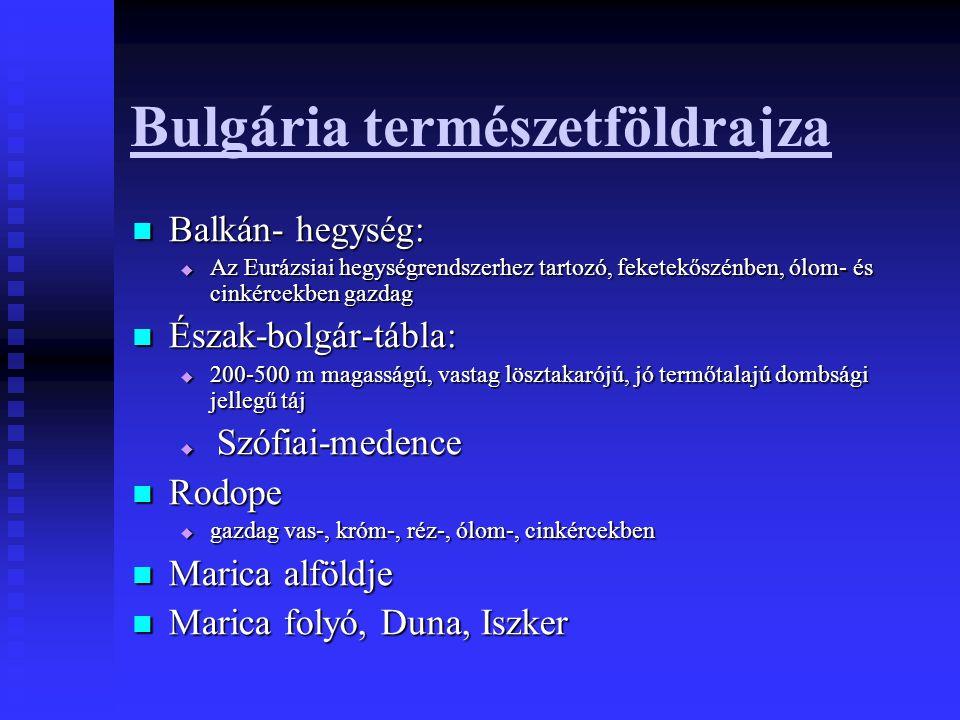 Bulgária természetföldrajza Balkán- hegység: Balkán- hegység:  Az Eurázsiai hegységrendszerhez tartozó, feketekőszénben, ólom- és cinkércekben gazdag