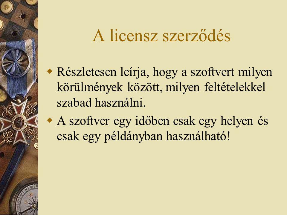A licensz szerződés RR észletesen leírja, hogy a szoftvert milyen körülmények között, milyen feltételekkel szabad használni.