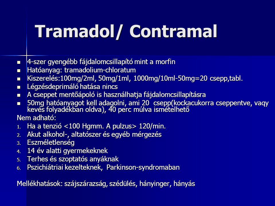 Tramadol/ Contramal 4-szer gyengébb fájdalomcsillapító mint a morfin 4-szer gyengébb fájdalomcsillapító mint a morfin Hatóanyag: tramadolium-chloratum Hatóanyag: tramadolium-chloratum Kiszerelés:100mg/2ml, 50mg/1ml, 1000mg/10ml-50mg=20 csepp,tabl.