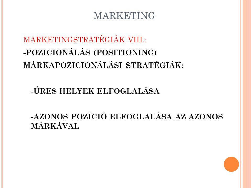 MARKETING MARKETINGSTRATÉGIÁK VII.: -CÉLPIACVÁLASZTÁS (TARGETING) VÁLLALKOZÁS SPECIÁLIS ÉRTÉKELÉSI SZEMPONTJAI: +SZEGMENS MÉRETE (TÚL KICSI, VAGY TÚL