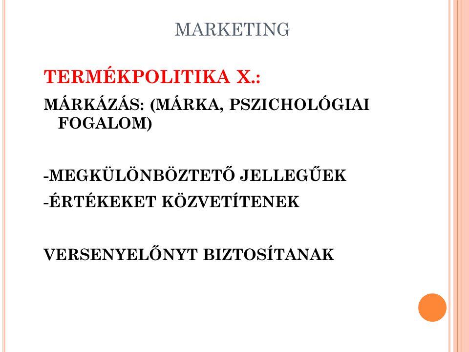 MARKETING TERMÉKPOLITIKA IX.: CSOMAGOLÁS: -HÁRMAS FUNKCIÓ +ÁRUVÉDELEM +INFORMÁCIÓFORRÁS +MARKETING SZEMPONTOK