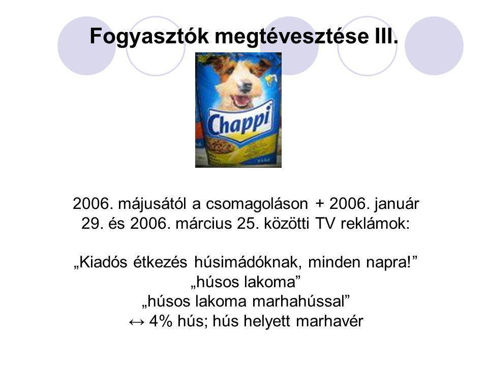 """Fogyasztók megtévesztése III. 2006. májusától a csomagoláson + 2006. január 29. és 2006. március 25. közötti TV reklámok: """"Kiadós étkezés húsimádóknak"""
