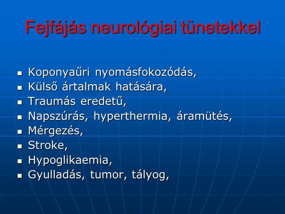 Fejfájás neurológiai tünetekkel Koponyaűri nyomásfokozódás, Koponyaűri nyomásfokozódás, Külső ártalmak hatására, Külső ártalmak hatására, Traumás ered