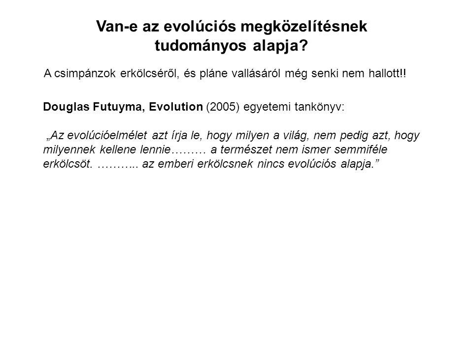Van-e az evolúciós megközelítésnek tudományos alapja.