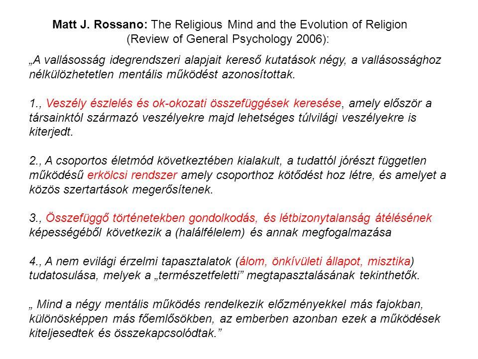 "Matt J. Rossano: The Religious Mind and the Evolution of Religion (Review of General Psychology 2006): ""A vallásosság idegrendszeri alapjait kereső ku"