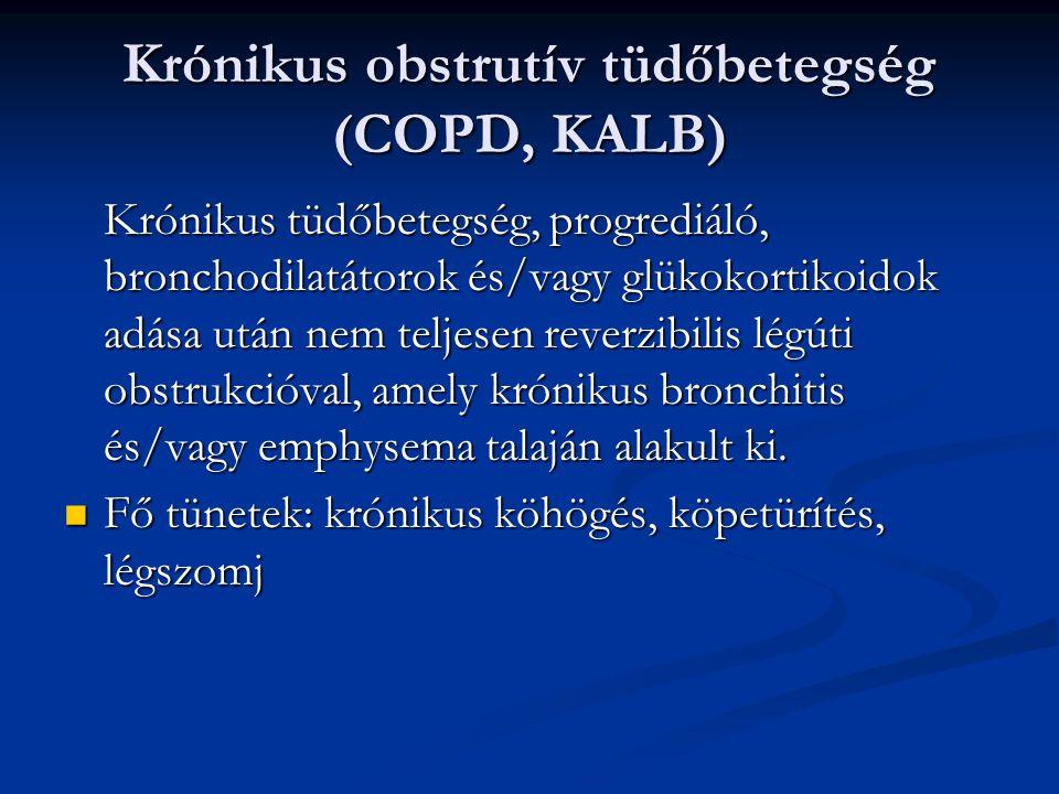 Krónikus obstrutív tüdőbetegség (COPD, KALB) Krónikus tüdőbetegség, progrediáló, bronchodilatátorok és/vagy glükokortikoidok adása után nem teljesen r