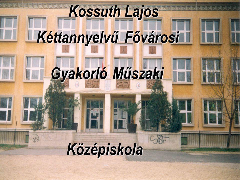 Kossuth Lajos Kéttannyelvű Gyakorló Középiskola Fővárosi Műszaki