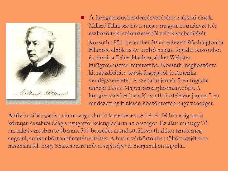 A kongresszus kezdeményezésére az akkori elnök, Millard Fillmore hívta meg a magyar kormányzót, és eszközölte ki számûzetésbõl való kiszabadítását. Ko