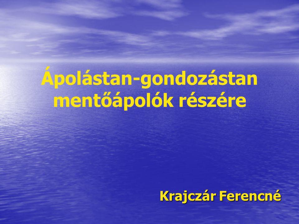 Ápolástan-gondozástan mentőápolók részére Krajczár Ferencné