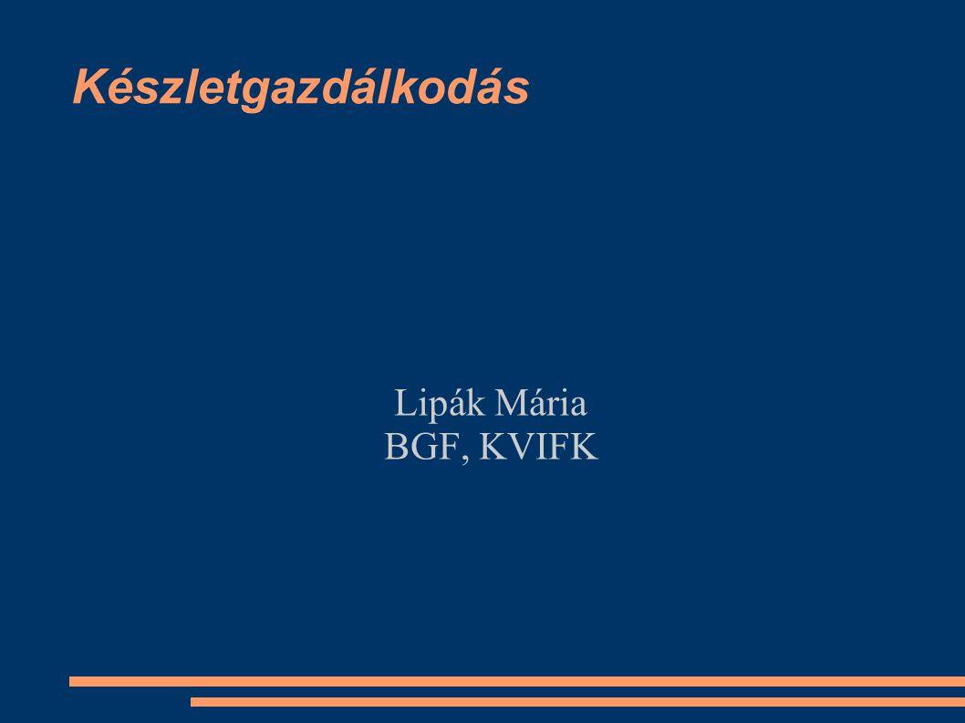 Készletgazdálkodás Lipák Mária BGF, KVIFK