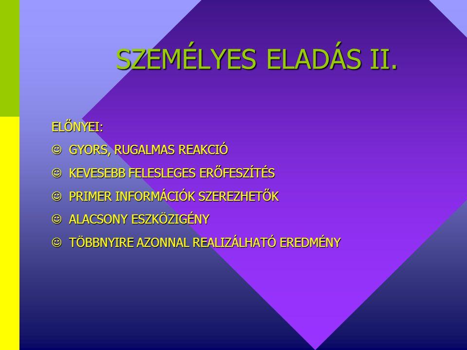 SZEMÉLYES ELADÁS I. personal selling FOGALMA: eladó vevő személyes kommunikációja CÉLJA:  INFORMÁLÁS  MEGGYŐZÉS FORMÁI:  SZÓBELI  ÍRÁSBELI