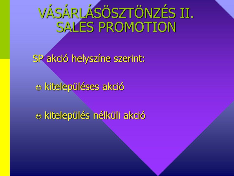 VÁSÁRLÁSÖSZTÖNZÉS I. SALES PROMOTION Az SP. fogalma: engedmények (különleges ajánlat) engedmények (különleges ajánlat) az ajánlat tudatosítása a fogya