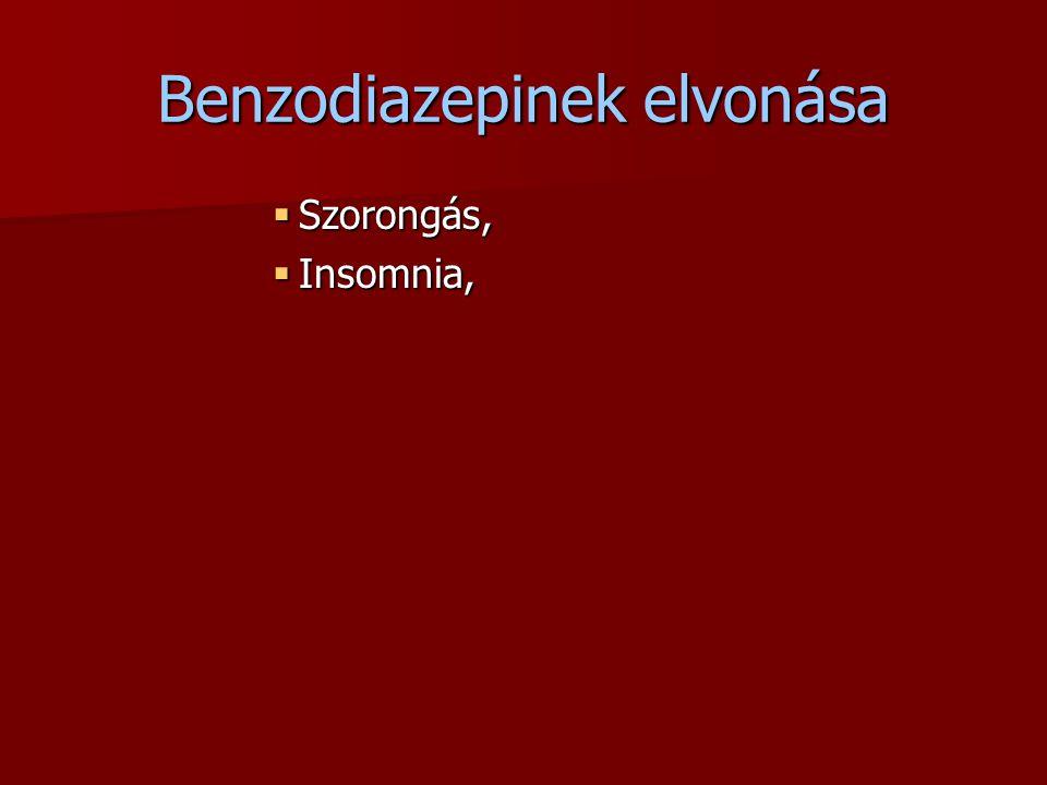 Benzodiazepinek elvonása  Szorongás,  Insomnia,