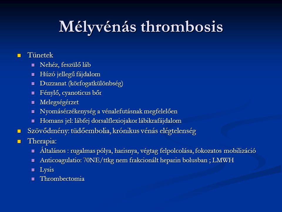 Mélyvénás thrombosis Tünetek Tünetek Nehéz, feszülő láb Nehéz, feszülő láb Húzó jellegű fájdalom Húzó jellegű fájdalom Duzzanat (körfogatkülönbség) Du