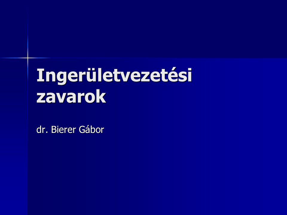 Ingerületvezetési zavarok dr. Bierer Gábor