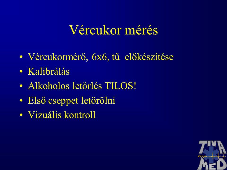 Vércukor mérés Vércukormérő, 6x6, tű előkészítése Kalibrálás Alkoholos letörlés TILOS.