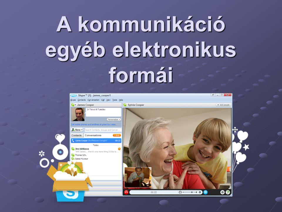 A kommunikáció egyéb elektronikus formái