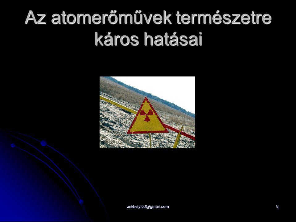 Az atomerőművek természetre káros hatásai ankhelyi03@gmail.com8