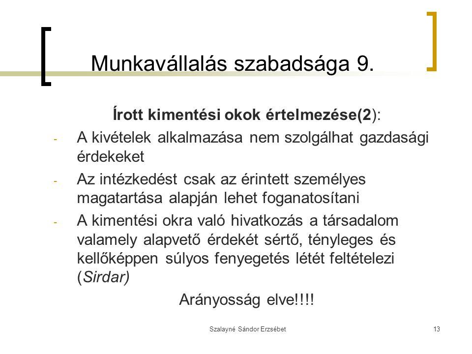 Szalayné Sándor Erzsébet13 Munkavállalás szabadsága 9. Írott kimentési okok értelmezése(2): - A kivételek alkalmazása nem szolgálhat gazdasági érdekek