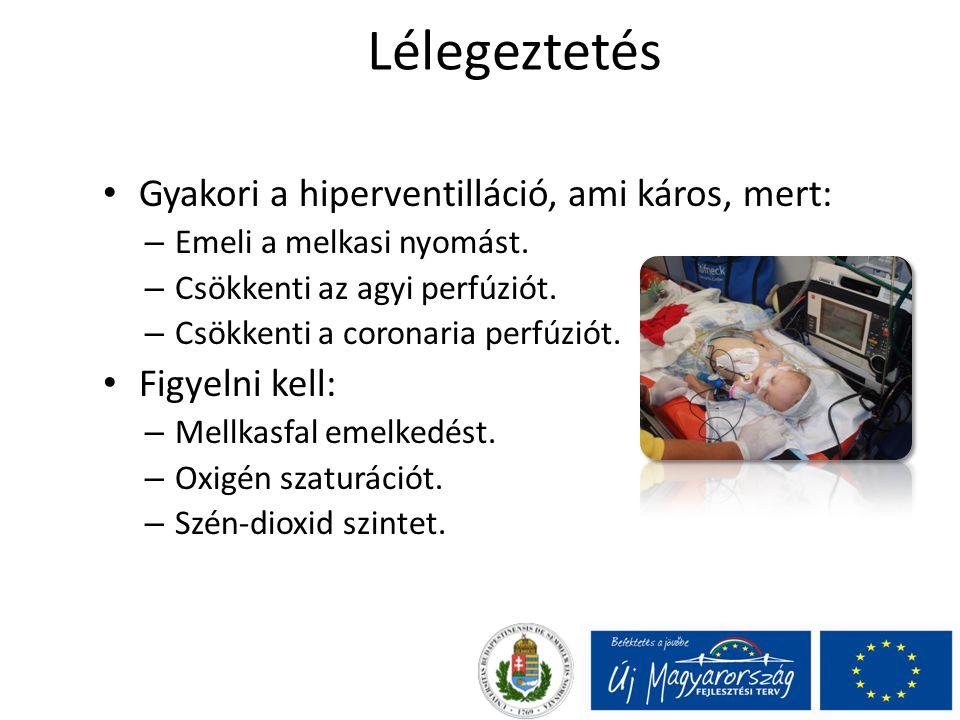 Lélegeztetés Gyakori a hiperventilláció, ami káros, mert: – Emeli a melkasi nyomást. – Csökkenti az agyi perfúziót. – Csökkenti a coronaria perfúziót.