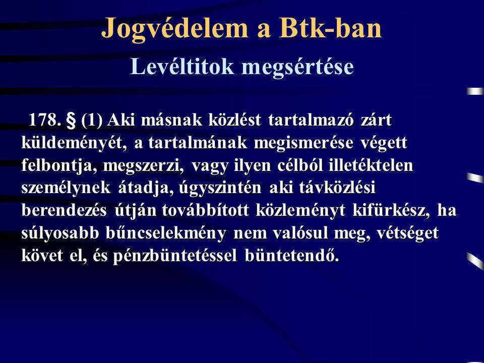 178. § (1) Aki másnak közlést tartalmazó zárt küldeményét, a tartalmának megismerése végett felbontja, megszerzi, vagy ilyen célból illetéktelen szemé