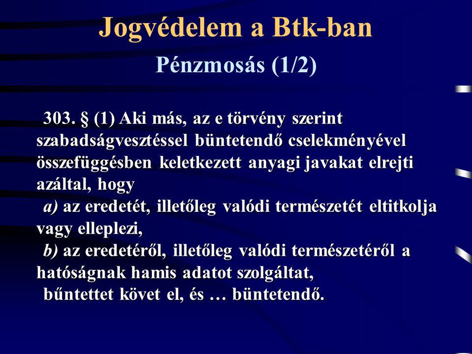 303. § (1) Aki más, az e törvény szerint szabadságvesztéssel büntetendő cselekményével összefüggésben keletkezett anyagi javakat elrejti azáltal, hogy