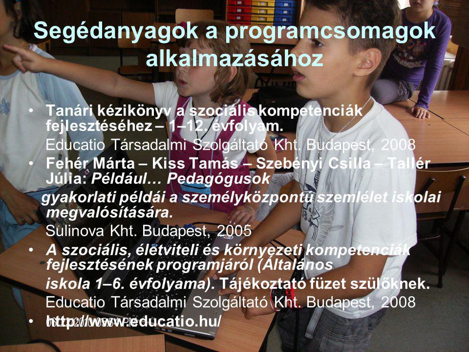 Segédanyagok a programcsomagok alkalmazásához Tanári kézikönyv a szociális kompetenciák fejlesztéséhez – 1–12. évfolyam. Educatio Társadalmi Szolgálta