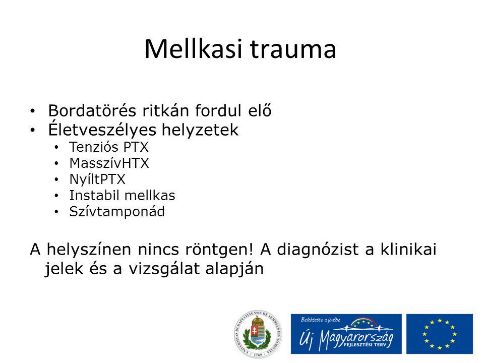 Mellkasi trauma Bordatörés ritkán fordul elő Életveszélyes helyzetek Tenziós PTX MasszívHTX NyíltPTX Instabil mellkas Szívtamponád A helyszínen nincs röntgen.