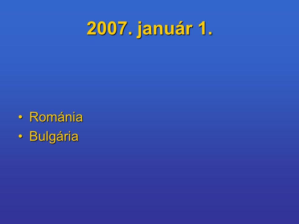 2007. január 1. RomániaRománia BulgáriaBulgária