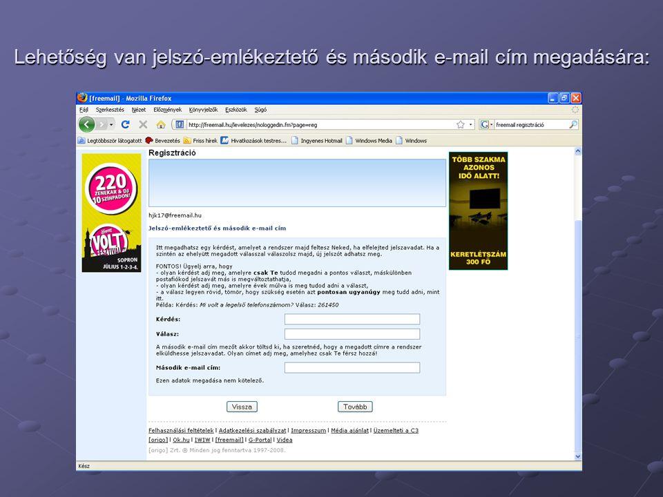 Lehetőség van jelszó-emlékeztető és második e-mail cím megadására: