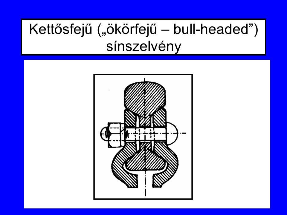 "Kettősfejű (""ökörfejű – bull-headed"") sínszelvény"