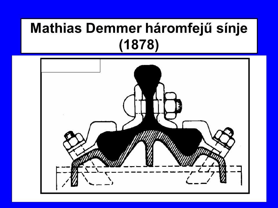 Mathias Demmer háromfejű sínje (1878)